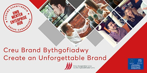 Sut i Greu Brand Bythgofiadwy | How to Create an Unforgettable Brand