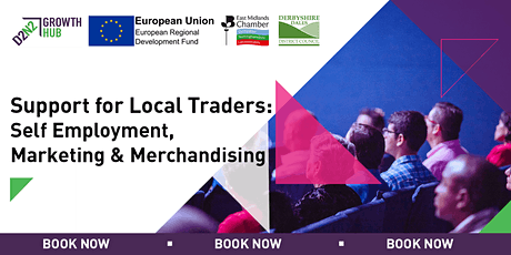 Support for Local Traders: Self Employment, Marketing & Merchandising tickets