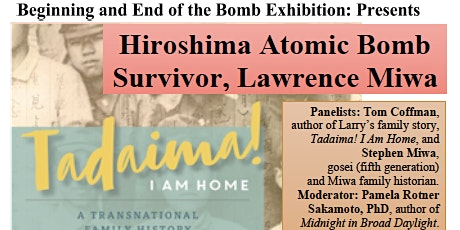 """Hiroshima Atomic Bomb Survivor, Lawrence Miwa (""Tadaima! I Am Home"")"""