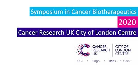 CRUK City of London Centre 2020 Symposium on Cancer Biotherapeutics tickets