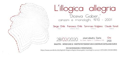 L'ILLOGICA ALLEGRIA... - Diceva Gaber, monologhi e canzoni 1970-2001
