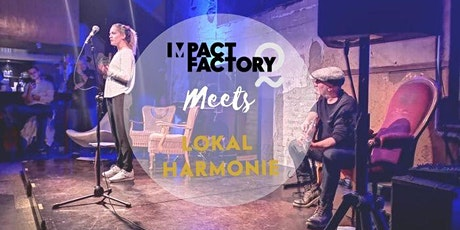 Impact Factory meets Lokal Harmonie Tickets
