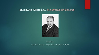 Black & White Law in a World of Colour:	  A lecture in Forensic Thinking tickets