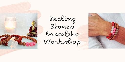 Healing Stones Bracelets Workshop