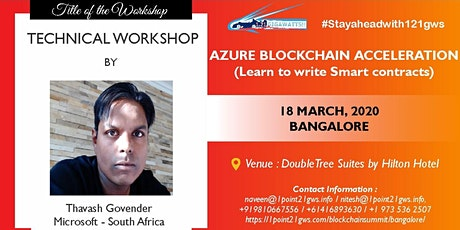 TECHNICAL WORKSHOP 18 March 2020 - Bangalore - Azure Blockhain Acceleration tickets
