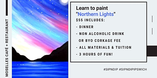 Moselles Springfield - Sip 'n' learn to paint 'Northern Lights'