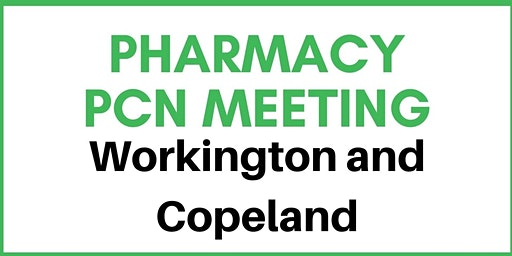 Community Pharmacy PCN Meeting (Copeland & Workington)