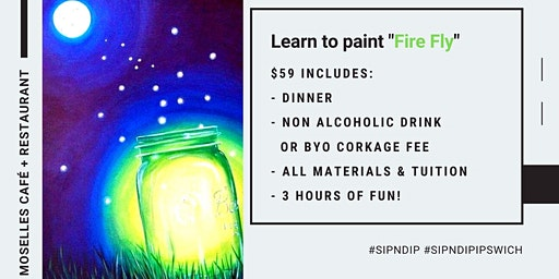 Moselles Springfield - Grab a glass of wine and learn to paint 'Firefly'