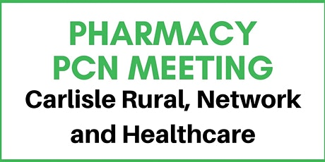Community Pharmacy PCN Meeting (Carlisle Healthcare, Carlisle Rural and Carlisle Network) tickets