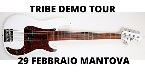 Tribe Demo Tour Mantova