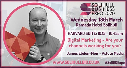 Digital Marketing - Are your channels working for you? - #SolBIDExpo tickets