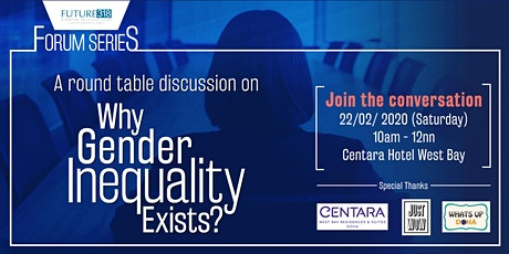 Forum Series : Why Gender Inequality Exists (Round Table Discussion) tickets