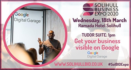 Get your business Visible on Google - Google Digital Garage #SolBIDExpo  tickets