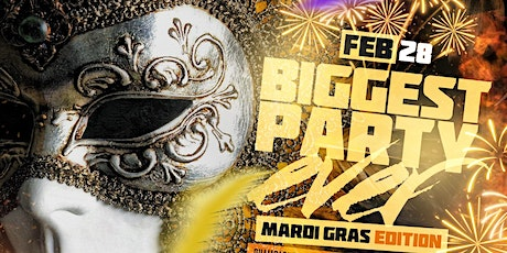 "BIGGEST PARTY EVER ""MARDI GRAS EDITION"" tickets"