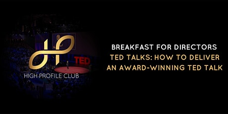 Breakfast for Directors: How To Deliver An Award-Winning TED Talk tickets