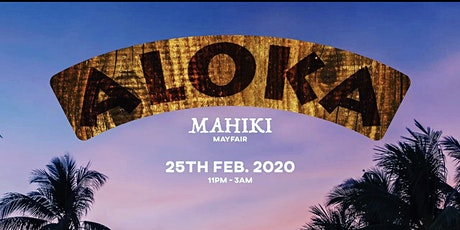Aloka at Mahiki, Mayfair tickets
