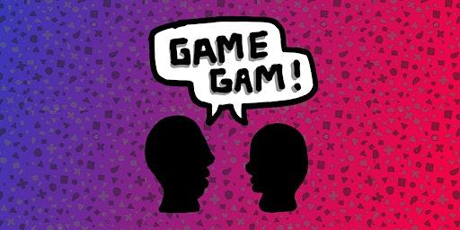Game Gam - The Beginning!
