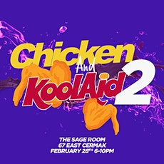 Chicken and Kool-Aid 2 tickets