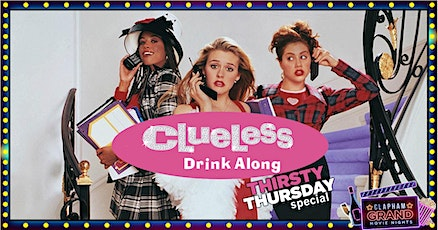 Clueless Movie Night - Thirsty Thursday Special tickets