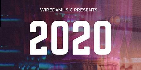 Wired4Music Presents...2020 tickets