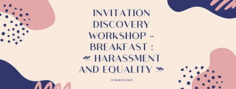 """Breakfast Discovery Workshop """"Sexual Harassment and Gender Equality"""" tickets"""