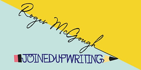 Roger McGough - joinedupwriting tickets