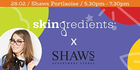 Skingredients Masterclass  at Shaws tickets