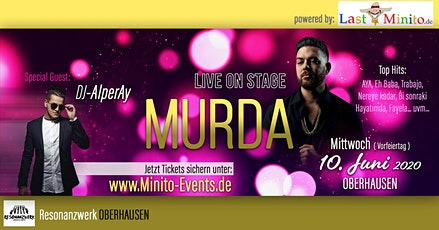 MURDA Live Oberhausen - Summer Jam mit DJ-AlperAy - Party & Sucuk Grill Tickets