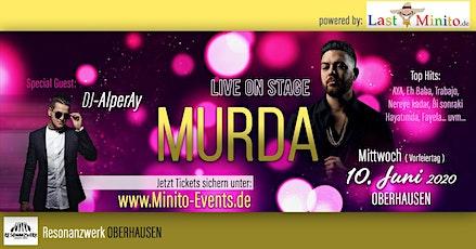 ABGESAGT! (Corona Opfer) MURDA Live Oberhausen - Summer Jam mit DJ-AlperAy Tickets