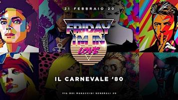 Friday I'm in Love - Il Carnevale '80