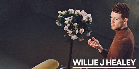 Willie J Healey // 2nd show // SOLD OUT tickets