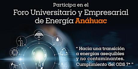 II Foro Universitario y Empresarial Energía Anáhuac: Transición Energética entradas
