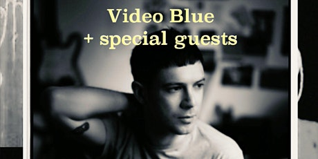 Video Blue + Guests tickets