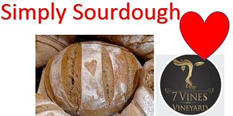 Simply Sourdough Making - 7 Vines Vineyards tickets