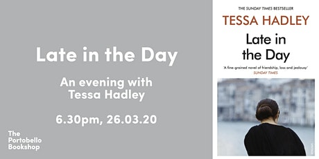 Tessa Hadley: Late in the Day tickets