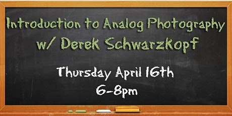 Intro to Analog Photography with Derek tickets