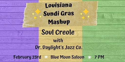 Sundi Gras Mashup with Soul Creole + Dr. Daylight's Jazz Co.