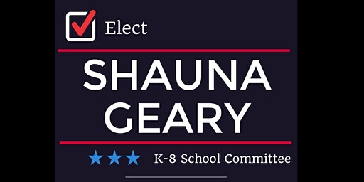 Fundraiser for Shauna Geary K-8 School Committee