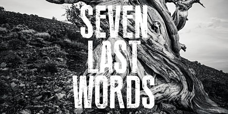 Seven Last Words tickets