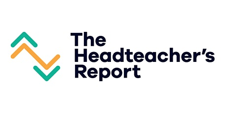 Find out more about the Headteacher's Report tickets