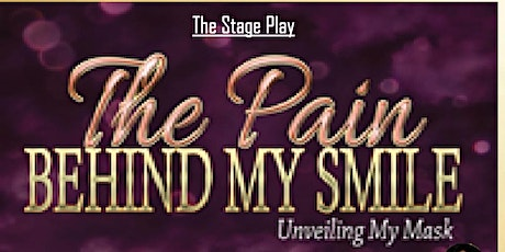 Stage Play The Pain Behind My Smile tickets