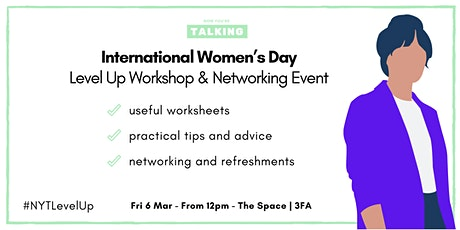 The Sessions: International Women's Day Level Up Workshop & Networking tickets