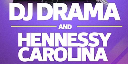 Dj Drama and Hennessy Carolina
