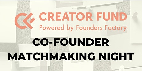 Creator Fund Co-Founder Matchmaking Night tickets