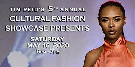 Tim Reid's 5th Annual Cultural Fashion Showcase tickets