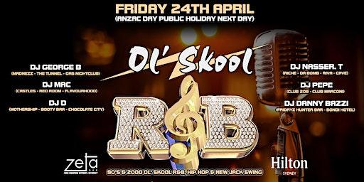 """""""OL SKOOL R&B"""" Friday 24TH April 2020 at Zeta Bar (Hilton Sydney)"""