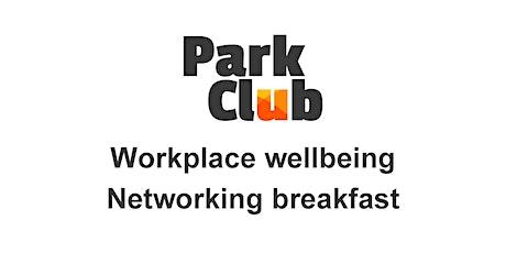 Park Club networking breakfast - Workplace wellbeing - overcoming adversity tickets