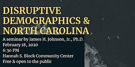 Disruptive Demographics & North Carolina tickets