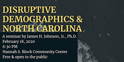 Disruptive Demographics & North Carolina