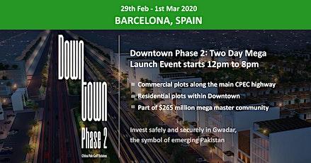 Barcelona: Downtown Phase 2- Gwadar Launch Event - 29th Feb - 1st Mar 2020 entradas
